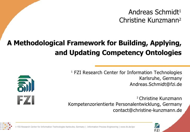 A Methodological Framework for Building, Applying, and Updating Competency Ontologies 1  FZI Research Center for Informati...