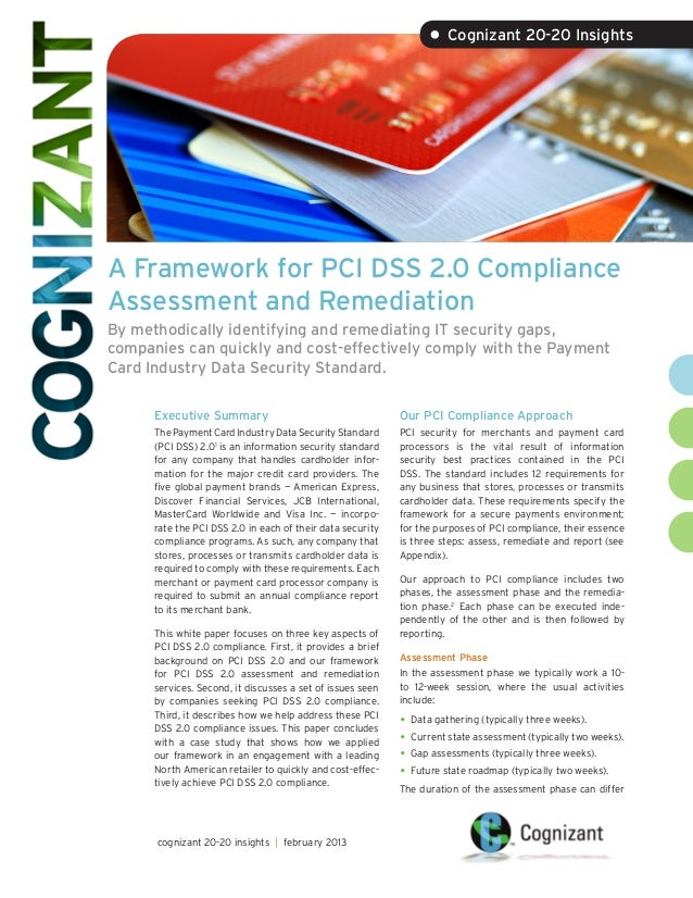 • Cognizant 20-20 InsightsA Framework for PCI DSS 2.0 ComplianceAssessment and RemediationBy methodically identifying and ...