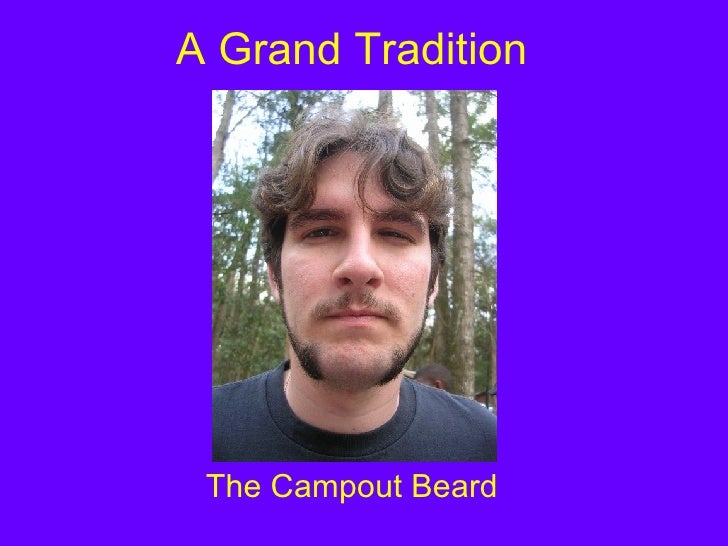 A Grand Tradition The Campout Beard
