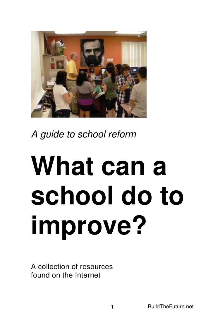 A guide to school reformWhat can aschool do toimprove?A collection of resourcesfound on the Internet                      ...