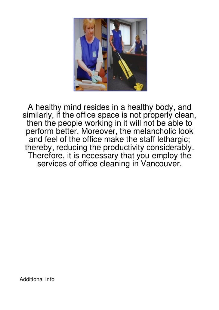A healthy mind resides in a healthy body, and similarly, if the office space is not properly clean,   then the people work...