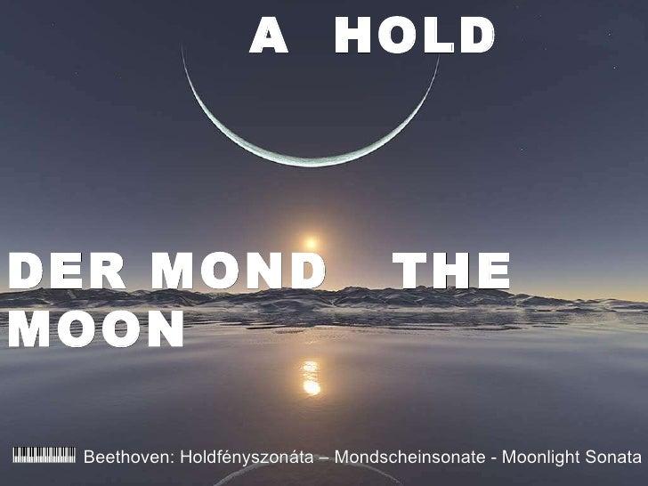 A  HOLD  DER MOND  THE MOON Beethoven: Holdfényszonáta – Mondscheinsonate -  Moonlight Sonata