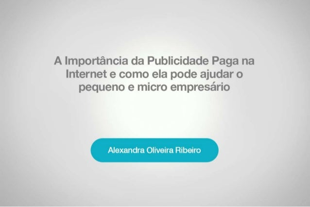 importância cia Publicidade  na internete como ela pode ajudar o pequeno e micro empresário  Alkazçznuçíltzr Ímuairçn íiií...