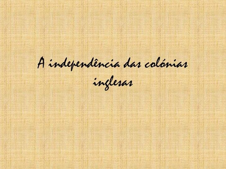 A independência das colónias inglesas