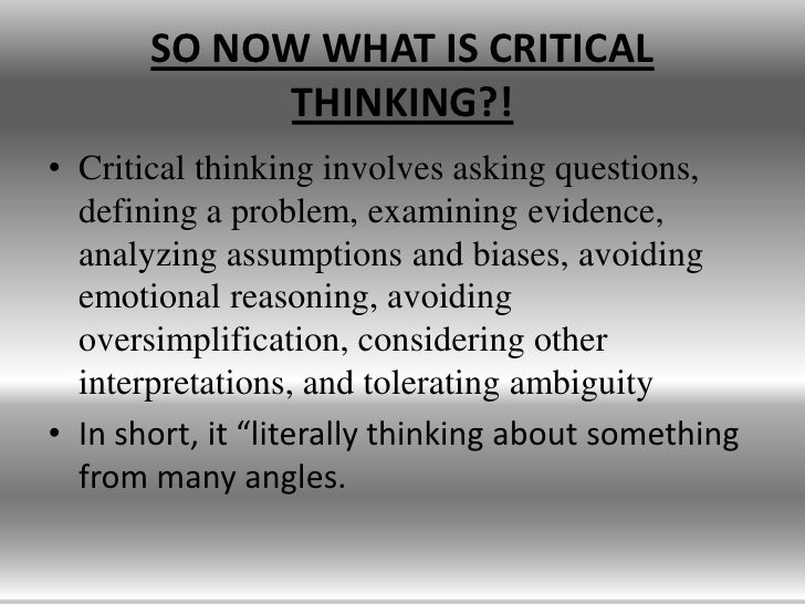 outline critical thinking and evidence What is critical thinking thinking critically allows you to bring these into play, thus getting more than just the outline of what you're examining.