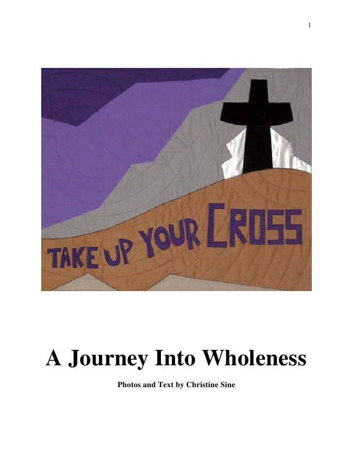 1     A Journey Into Wholeness       Photos and Text by Christine Sine