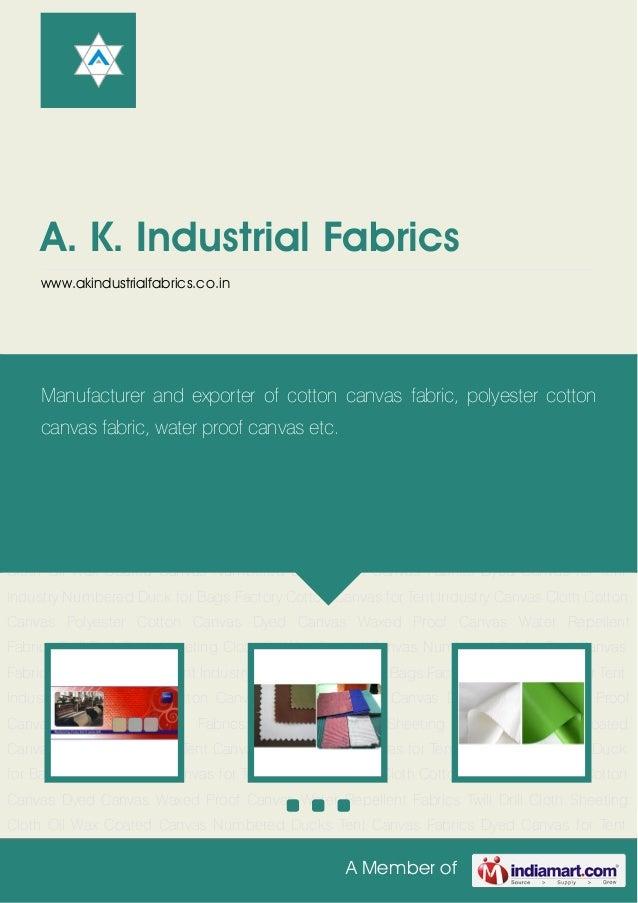 A Member ofA. K. Industrial Fabricswww.akindustrialfabrics.co.inCanvas Cloth Cotton Canvas Polyester Cotton Canvas Dyed Ca...