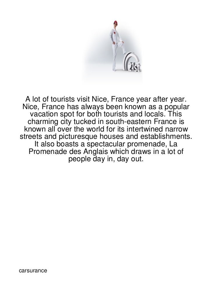 A lot of tourists visit Nice, France year after year. Nice, France has always been known as a popular    vacation spot for...
