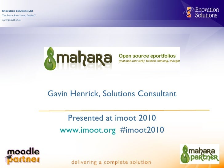Gavin Henrick, Solutions Consultant Presented at imoot 2010 www.imoot.org   #imoot2010
