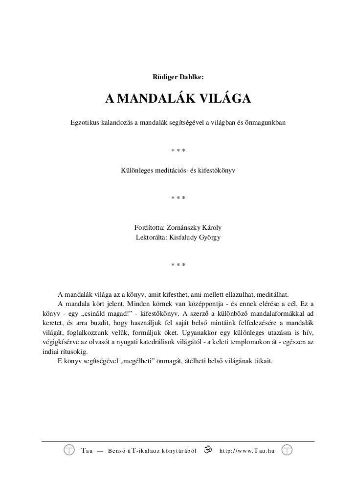 Rüdiger Dahlke:                     A MANDALÁK VILÁGA         Egzotikus kalandozás a mandalák segítségével a világban és ö...