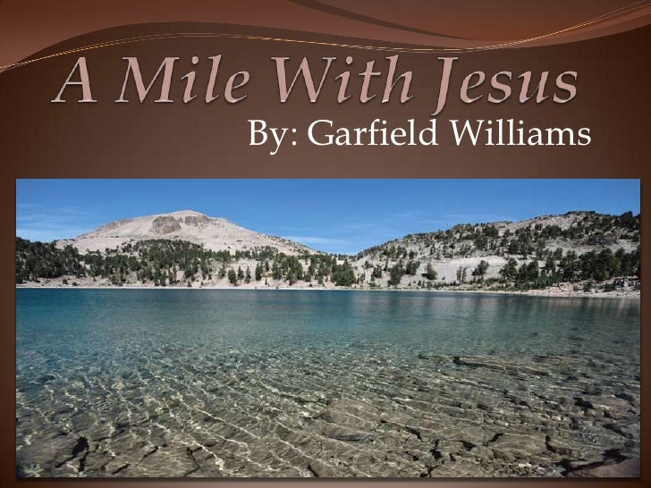 A Mile With Jesus<br />By: Garfield Williams<br />