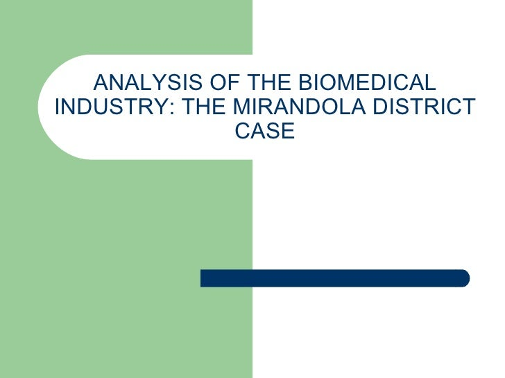 ANALYSIS OF THE BIOMEDICAL INDUSTRY: THE MIRANDOLA DISTRICT CASE