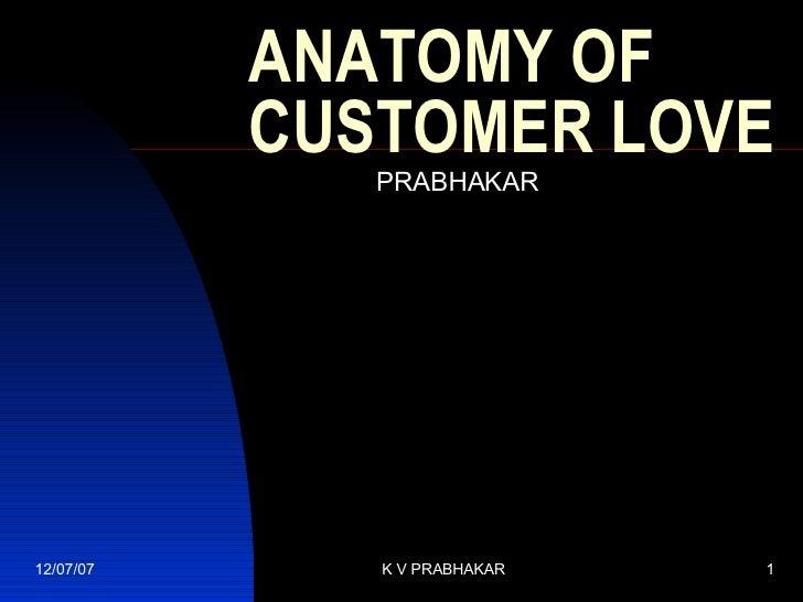 ANATOMY OF CUSTOMER LOVE PRABHAKAR