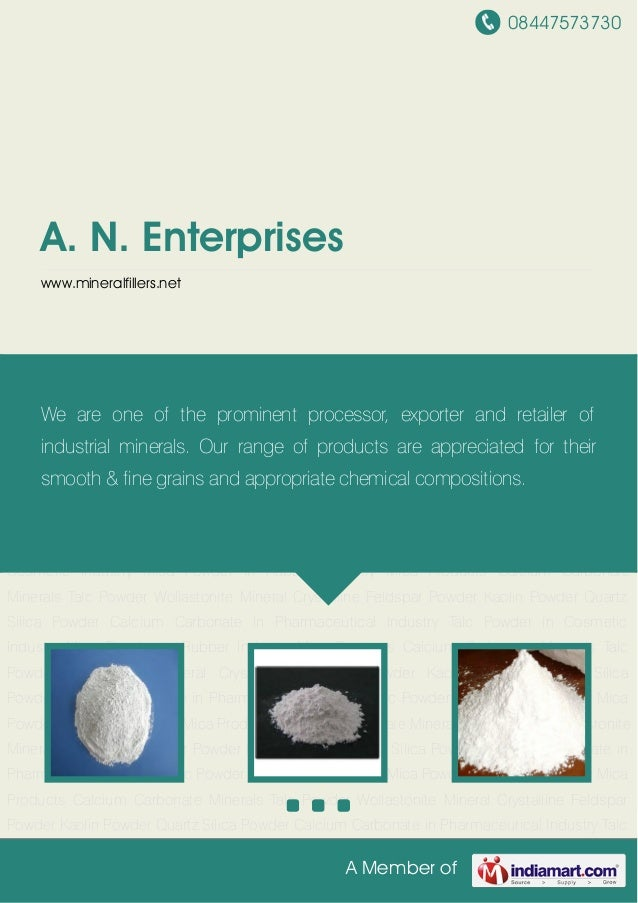 08447573730A Member ofA. N. Enterpriseswww.mineralfillers.netMica Products Calcium Carbonate Minerals Talc Powder Wollasto...