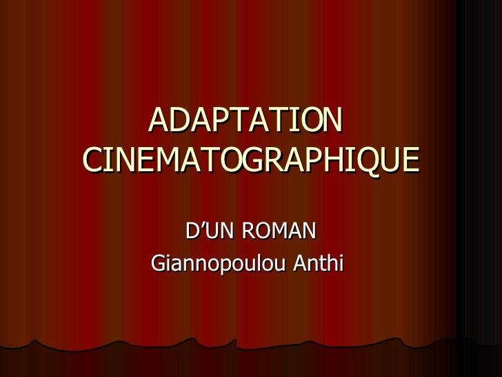 ADAPTATION  CINEMATOGRAPHIQUE D'UN ROMAN Giannopoulou Anthi