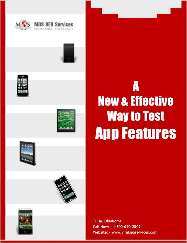 www.viralseoservices.com A New & Effective Way to Test App Features Tulsa, Oklahoma Call Now: - 1-800-670-2809 Website: - ...