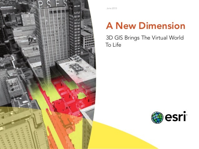A New Dimension 3D GIS Brings The Virtual World To Life June 2013