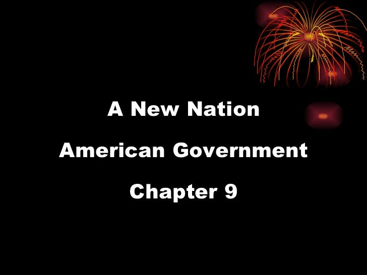A New Nation American Government Chapter 9