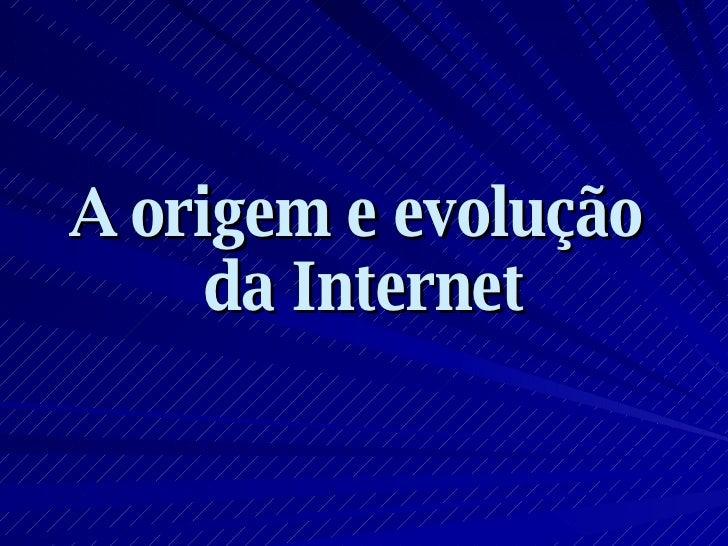 A origem e evolução da Internet