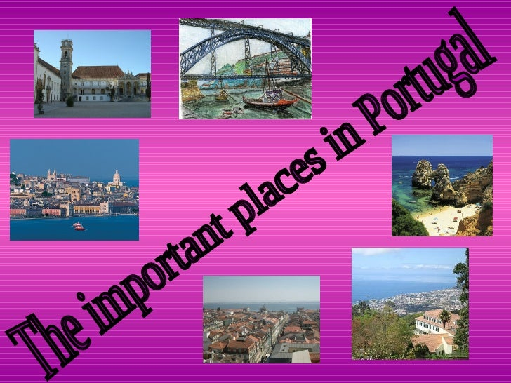 The important places in Portugal