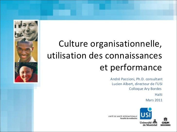 Culture organisationnelle, utilisation des connaissances et performance André Paccioni, Ph.D. consultant Lucien Albert, di...
