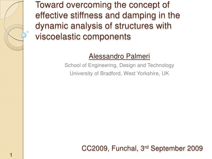Toward overcoming the concept of effective stiffness and damping in the dynamic analysis of structures with viscoelastic components