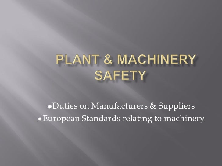 on Manufacturers & Suppliers   Duties  European Standards relating to machinery