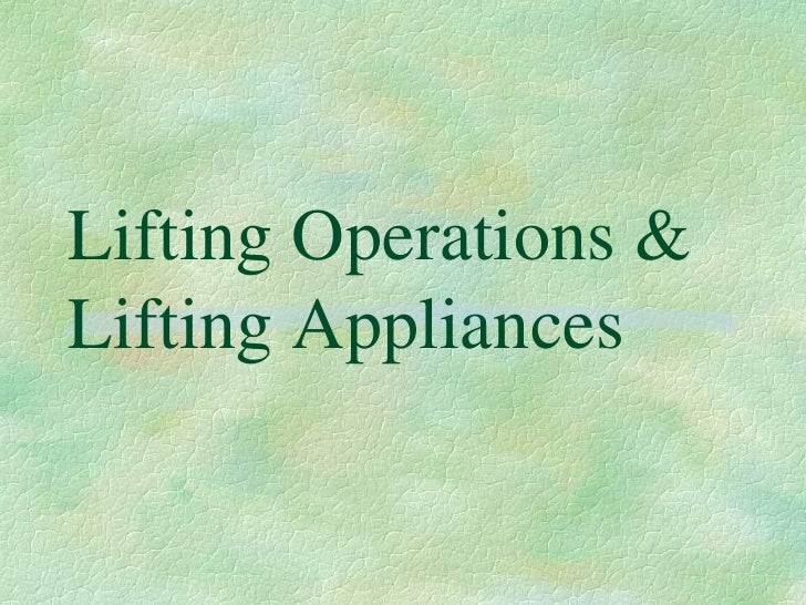 Lifting Operations & Lifting Appliances