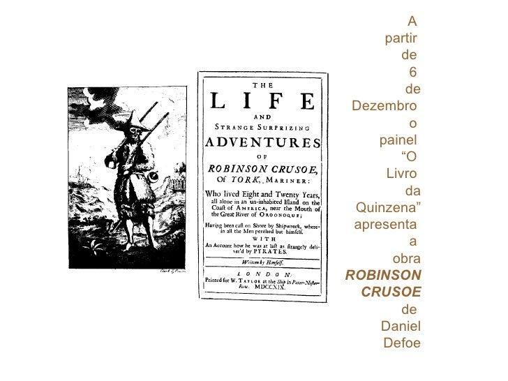 """A  partir  de  6  de Dezembro  o  painel  """"O  Livro  da Quinzena"""" apresenta  a  obra ROBINSON CRUSOE de  Daniel Defoe"""