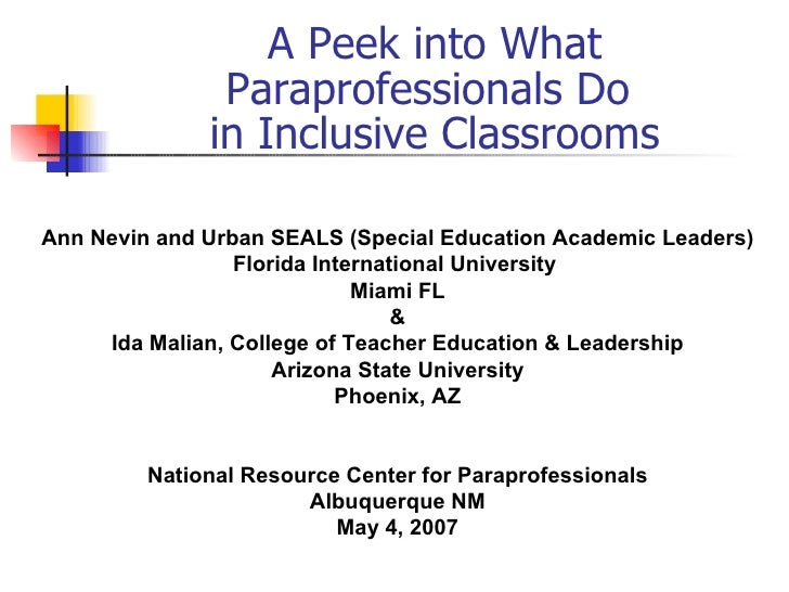 A Peek into What Paraprofessionals Do  in Inclusive Classrooms Ann Nevin and Urban SEALS (Special Education Academic Leade...