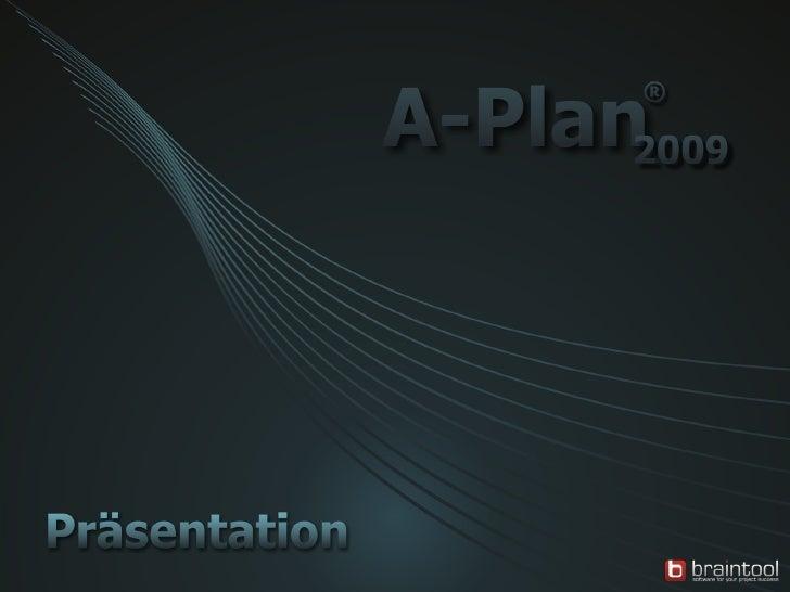 Inhalt    1. Was ist A-Plan?   2. Einsatzgebiete   3. Organisation der Daten   4. Darstellung von Projekten und Ressource...
