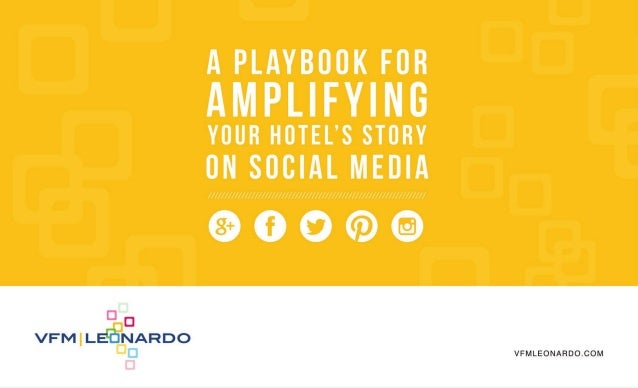 A playbook for amplifying your hotels story on social media
