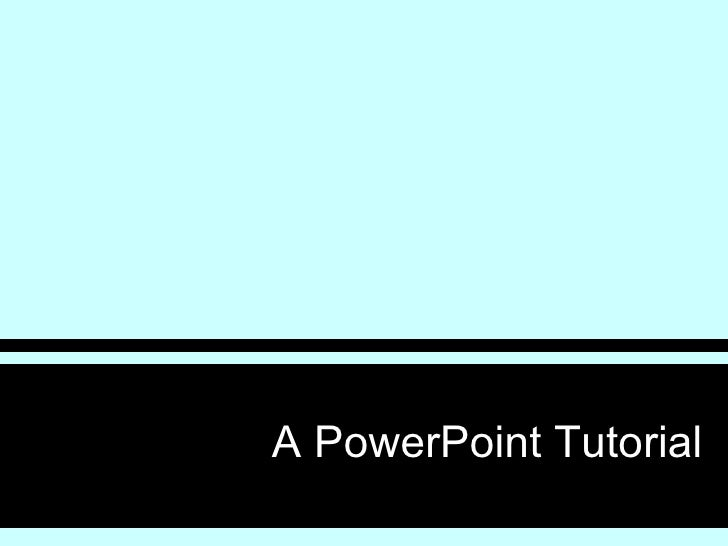 A Power Point Tutorial