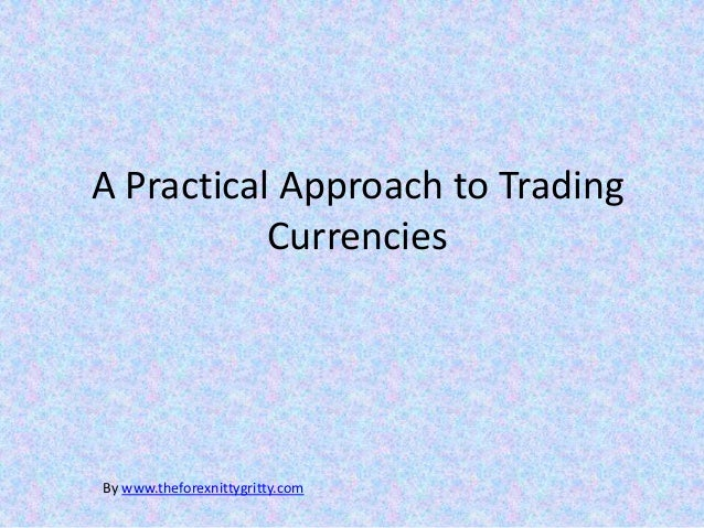 A Practical Approach to Trading Currencies