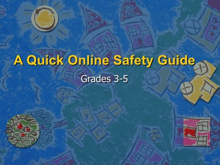 A Quick Online Safety Guide          Grades 3-5