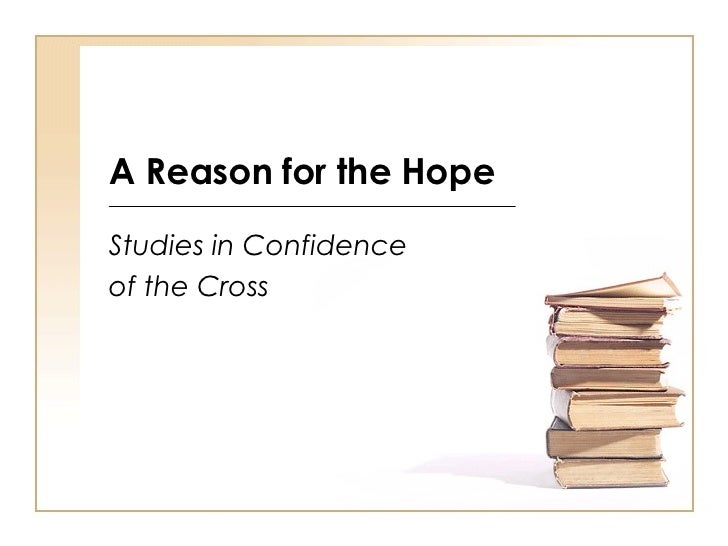 A Reason for the Hope Studies in Confidence of the Cross