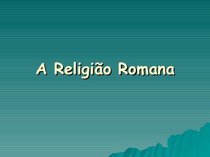 A Religião Romana