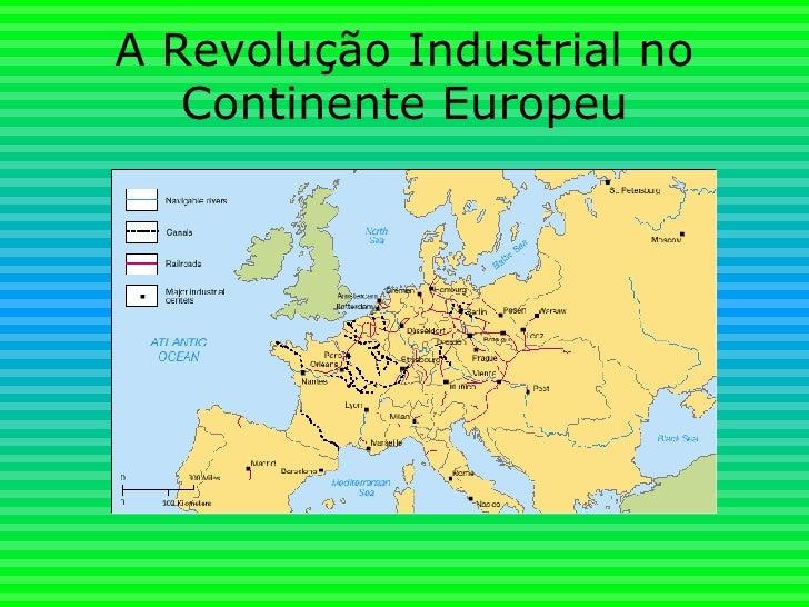A Revolução Industrial no Continente Europeu
