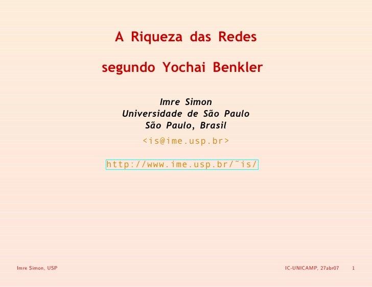 A Riqueza das Redes                    segundo Yochai Benkler                              Imre Simon                     ...