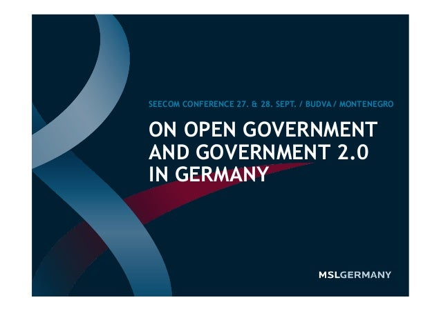 ON OPEN GOVERNMENT AND GOVERNMENT 2.0 IN GERMANY SEECOM CONFERENCE 27. & 28. SEPT. / BUDVA / MONTENEGRO