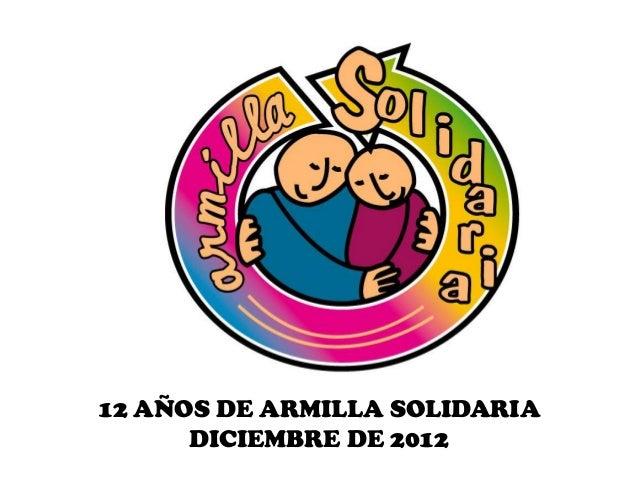 12 AÑOS DE ARMILLA SOLIDARIADICIEMBRE DE 2012
