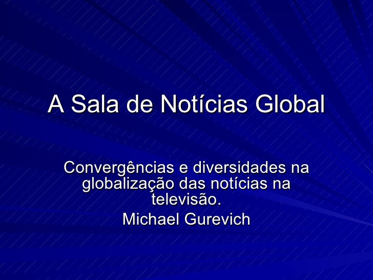 A Sala Das NotíCias Global