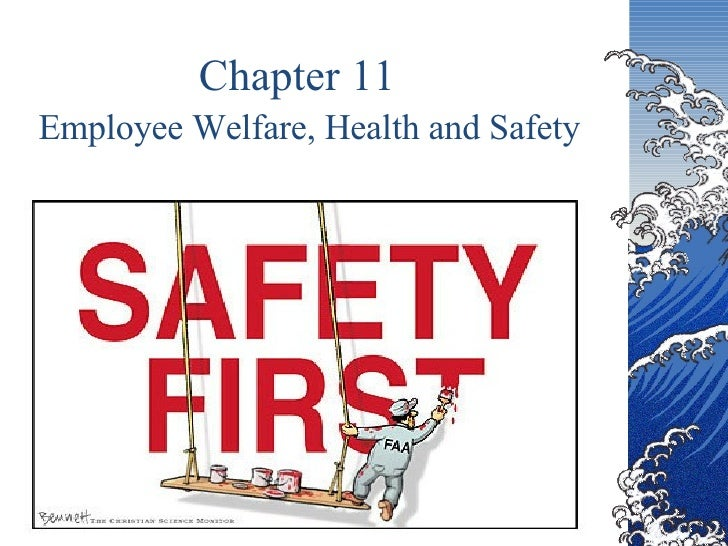 employee safety health welfare One risk to safety or health makes it necessary for his employee to wear or use  the occupational safety, health and welfare act – act no author: user.