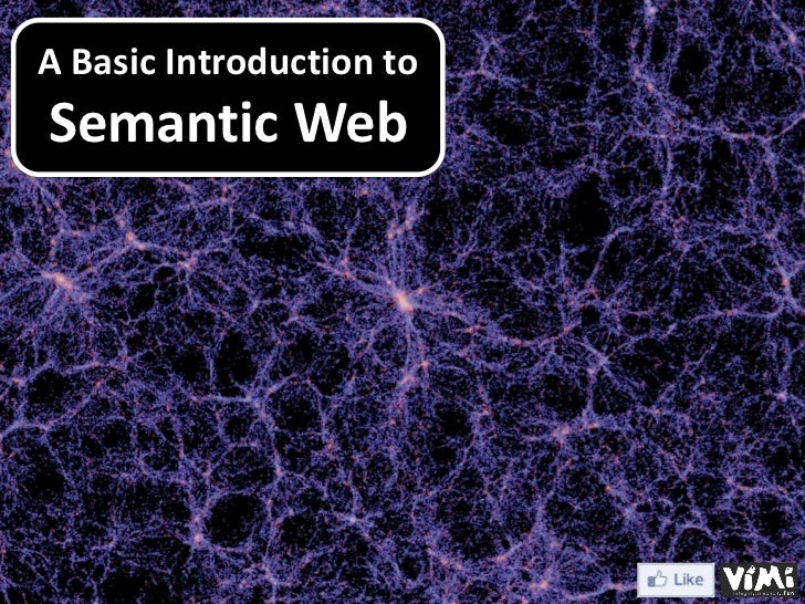 A Basic Introduction toSemantic Web