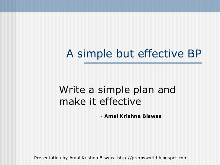 A simple but effective BP Write a simple plan and make it effective -  Amal Krishna Biswas
