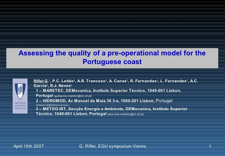Assessing the quality of a pre-operational model for the                     Portuguese coast           Riflet G.1, P.C. L...