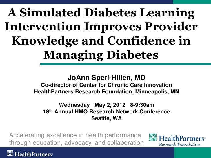 A Simulated Diabetes Learning Intervention Improves Provider Knowledge and Confidence in Managing Diabetes HILLEN