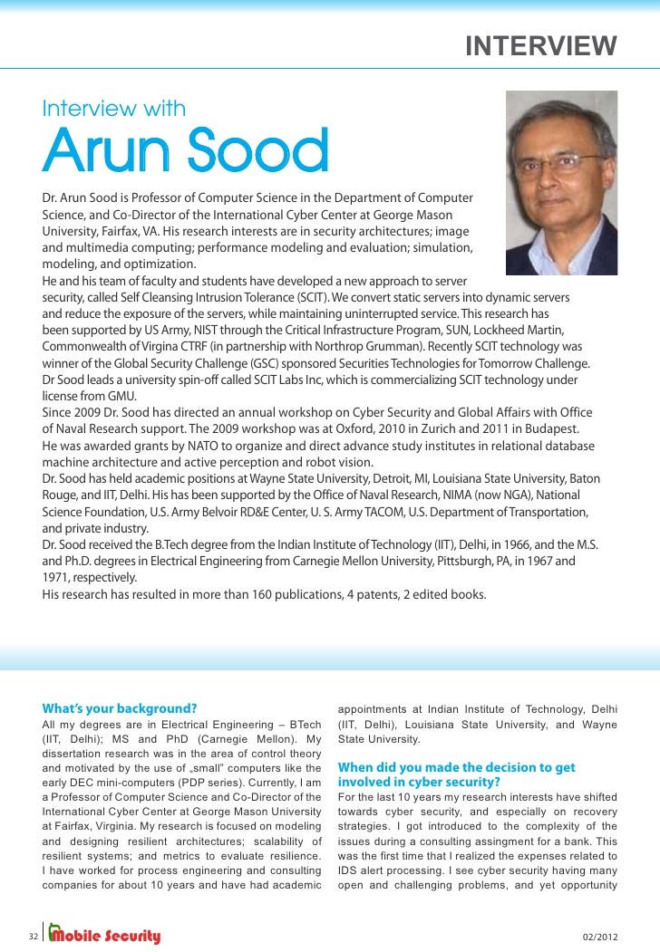 INTERVIEW     Interview with     Arun Sood     Dr. Arun Sood is Professor of Computer Science in the Department of Compute...