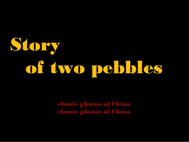 Story of two pebbles classic photos of China classic photos of China