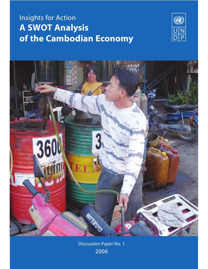 Insights for Action A SWOT Analysis of the Cambodian Economy                           Discussion Paper No. 1             ...